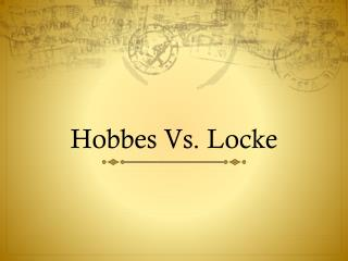 Hobbes Vs. Locke