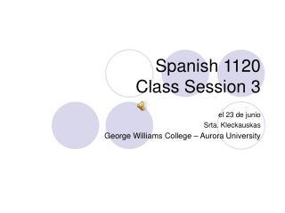 Spanish 1120 Class Session 3