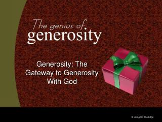 Generosity: The Gateway to Generosity With God