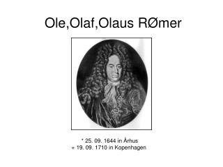Ole,Olaf,Olaus RØmer