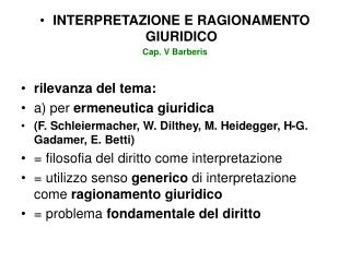 INTERPRETAZIONE E RAGIONAMENTO GIURIDICO Cap. V Barberis rilevanza del tema: