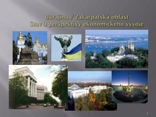 Ukrajina  /  Zakarpatská oblas t Stav a perspekt i vy ekonomického vývoj e