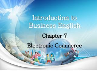 Introduction to Business English Chapter 7  Electronic Commerce
