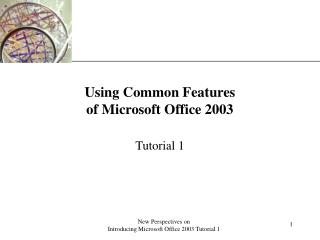 Using Common Features  of Microsoft Office 2003