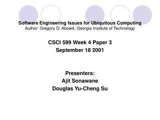 CSCI 599 Week 4 Paper 3 September 18 2001 Presenters:  Ajit Sonawane  Douglas Yu-Cheng Su