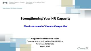 Strengthening Your HR Capacity The Government of Canada Perspective