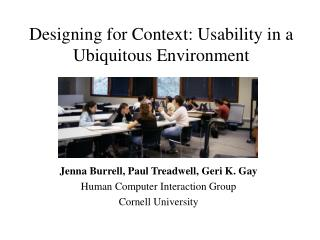 Designing for Context: Usability in a Ubiquitous Environment