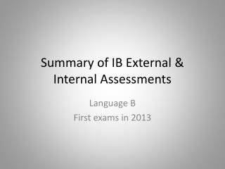 Summary of IB External & Internal Assessments