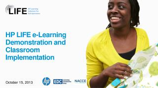 HP LIFE e-Learning Demonstration and  Classroom  Implementation