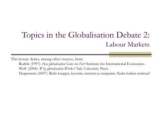 Topics in the Globalisation Debate 2:  Labour Markets