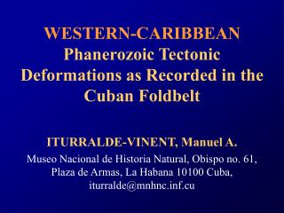 WESTERN-CARIBBEAN Phanerozoic Tectonic Deformations as Recorded in the Cuban Foldbelt
