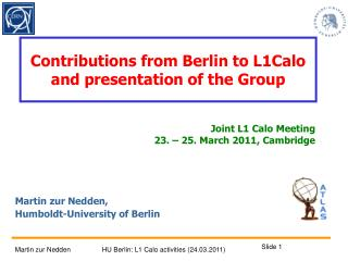 Contributions from Berlin to L1Calo and presentation of the Group
