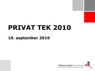 PRIVAT TEK 2010 10. september 2010