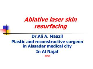 Ablative laser skin resurfacing