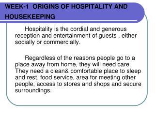 WEEK-1  ORIGINS OF HOSPITALITY AND HOUSEKEEPING
