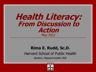Health Literacy: From Discussion to Action May 2012