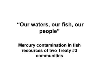 """""""Our waters, our fish, our people"""""""