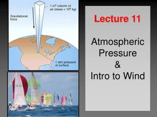 Lecture 11 Atmospheric Pressure & Intro to Wind
