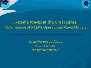 Extreme Waves at the Great Lakes:  Performance of NCEP's Operational Wave Models