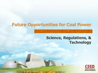Future Opportunities for Coal Power