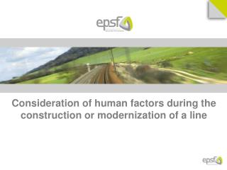 Consideration of human factors during the  construction or modernization of a line