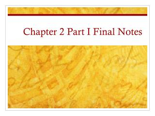 Chapter 2 Part I Final Notes