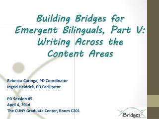 Building Bridges for Emergent Bilinguals, Part V:  Writing Across the  Content Areas