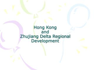 Hong Kong  and  Zhujiang Delta Regional Development