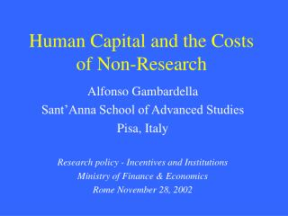 Human Capital and the Costs of Non-Research