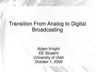 Transition From Analog to Digital Broadcasting