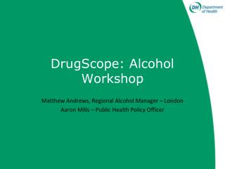 DrugScope: Alcohol Workshop