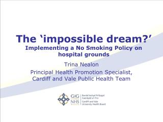 The �impossible dream?� Implementing a No Smoking Policy on hospital grounds