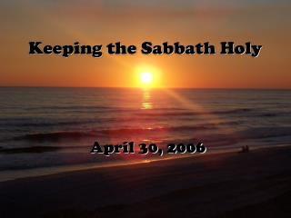 Keeping the Sabbath Holy