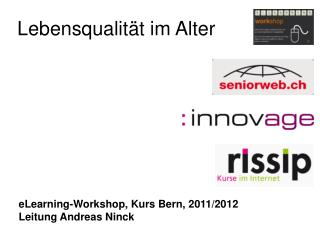 eLearning-Workshop, Kurs Bern, 2011/2012 Leitung Andreas Ninck