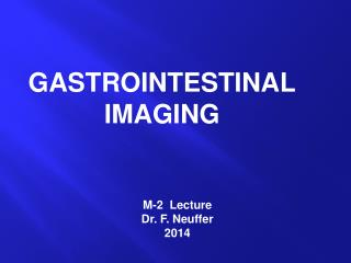 M-2  Lecture Dr. F. Neuffer 2014