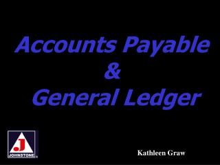 Accounts Payable &  General Ledger