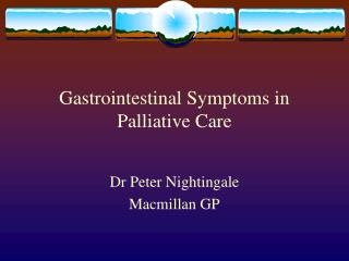 Gastrointestinal Symptoms in Palliative Care