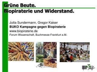 Grüne Beute. Biopiraterie und Widerstand.