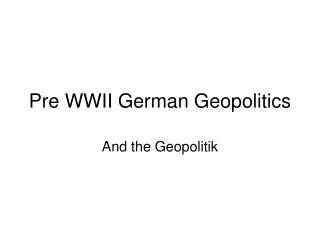 Pre WWII German Geopolitics