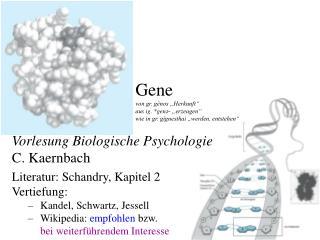 Vorlesung Biologische Psychologie C. Kaernbach Literatur: Schandry, Kapitel 2 Vertiefung: