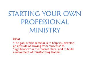 STARTING YOUR OWN PROFESSIONAL MINISTRY