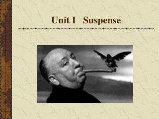 Unit I   Suspense