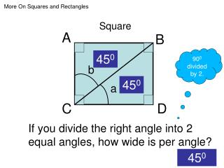 If you divide the right angle into 2 equal angles, how wide is per angle?