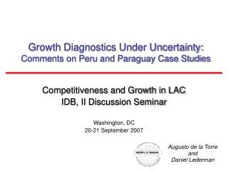 Growth Diagnostics Under Uncertainty: Comments on Peru and Paraguay Case Studies