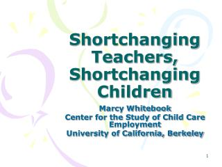 Shortchanging Teachers, Shortchanging Children