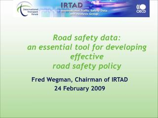 Road safety data:  an essential tool for developing effective  road safety policy