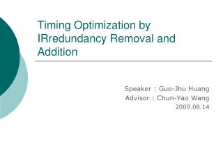 Timing Optimization by IRredundancy Removal and Addition