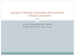 Asperger s Disorder in Secondary Environments:  A Needs Assessment