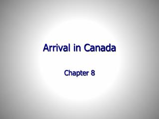 Arrival in Canada