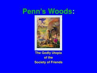 Penn's Woods :